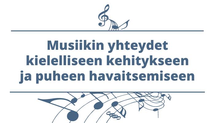 Musiikin yhteydet kielelliseen kehitykseen ja puheen havaitsemiseen